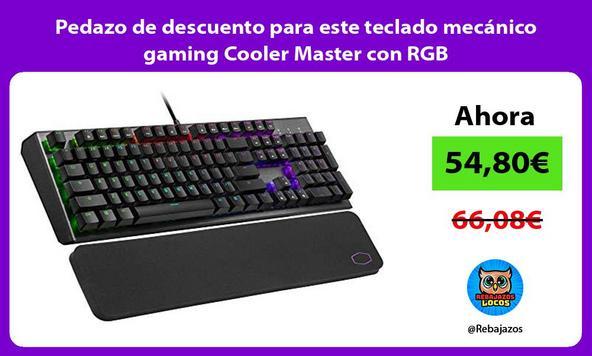 Pedazo de descuento para este teclado mecánico gaming Cooler Master con RGB