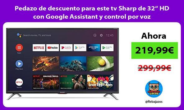 """Pedazo de descuento para este tv Sharp de 32"""" HD con Google Assistant y control por voz"""