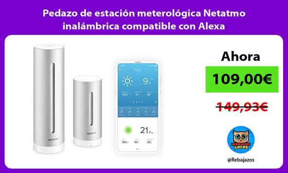 Pedazo de estación meterológica Netatmo inalámbrica compatible con Alexa