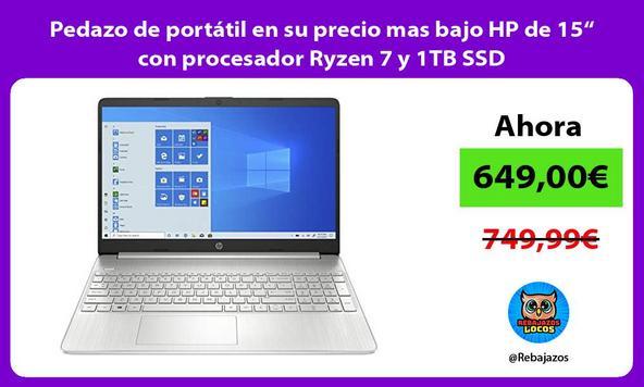 """Pedazo de portátil en su precio mas bajo HP de 15"""" con procesador Ryzen 7 y 1TB SSD"""