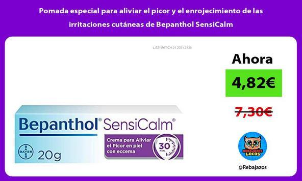 Pomada especial para aliviar el picor y el enrojecimiento de las irritaciones cutáneas de Bepanthol SensiCalm
