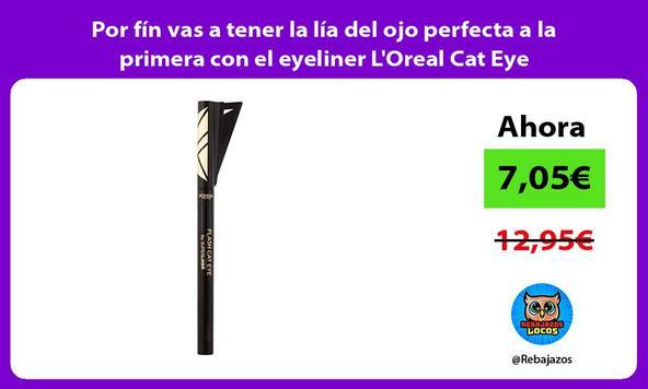 Por fín vas a tener la lía del ojo perfecta a la primera con el eyeliner L'Oreal Cat Eye