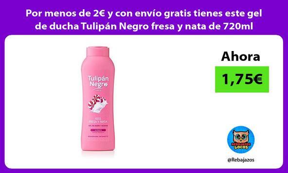 Por menos de 2€ y con envío gratis tienes este gel de ducha Tulipán Negro fresa y nata de 720ml