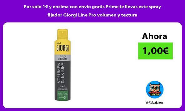 Por solo 1€ y encima con envío gratis Prime te llevas este spray fijador Giorgi Line Pro volumen y textura