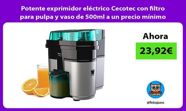 Potente exprimidor eléctrico Cecotec con filtro para pulpa y vaso de 500ml a un precio mínimo