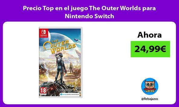 Precio Top en el juego The Outer Worlds para Nintendo Switch