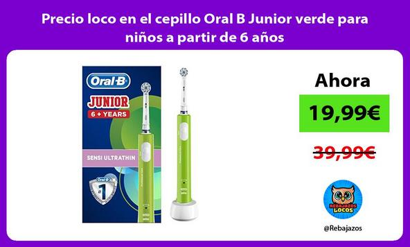 Precio loco en el cepillo Oral B Junior verde para niños a partir de 6 años