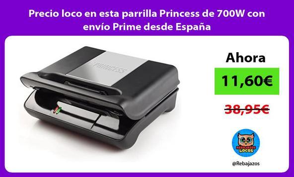 Precio loco en esta parrilla Princess de 700W con envío Prime desde España