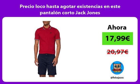 Precio loco hasta agotar existencias en este pantalón corto Jack Jones