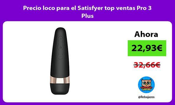 Precio loco para el Satisfyer top ventas Pro 3 Plus