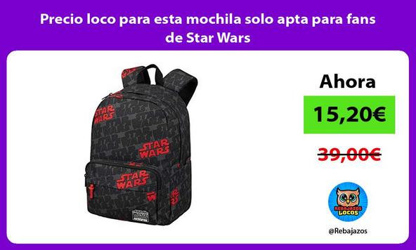 Precio loco para esta mochila solo apta para fans de Star Wars