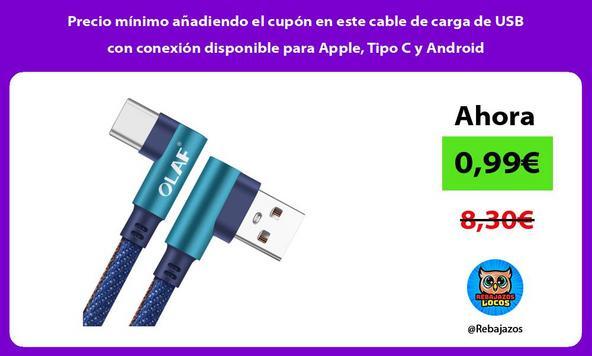 Precio mínimo añadiendo el cupón en este cable de carga de USB con conexión disponible para Apple, Tipo C y Android