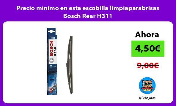 Precio mínimo en esta escobilla limpiaparabrisas Bosch Rear H311