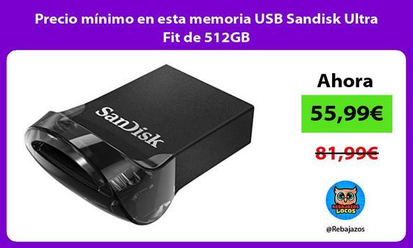 Precio mínimo en esta memoria USB Sandisk Ultra Fit de 512GB