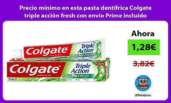Precio mínimo en esta pasta dentífrica Colgate triple acción fresh con envío Prime incluido