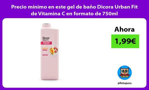 Precio mínimo en este gel de baño Dicora Urban Fit de Vitamina C en formato de 750ml