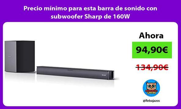Precio mínimo para esta barra de sonido con subwoofer Sharp de 160W