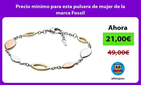 Precio mínimo para esta pulsera de mujer de la marca Fossil