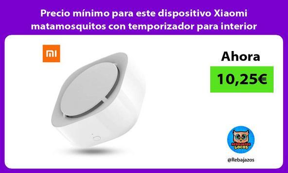 Precio mínimo para este dispositivo Xiaomi matamosquitos con temporizador para interior