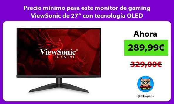 """Precio mínimo para este monitor de gaming ViewSonic de 27"""" con tecnología QLED"""