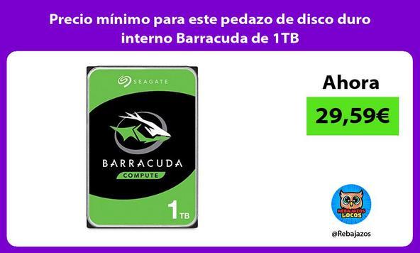 Precio mínimo para este pedazo de disco duro interno Barracuda de 1TB