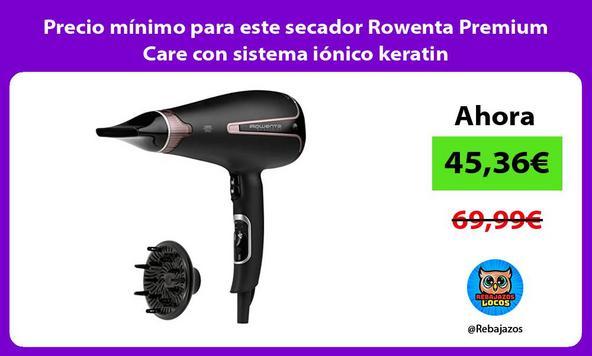 Precio mínimo para este secador Rowenta Premium Care con sistema iónico keratin