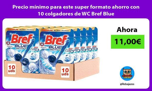 Precio mínimo para este super formato ahorro con 10 colgadores de WC Bref Blue