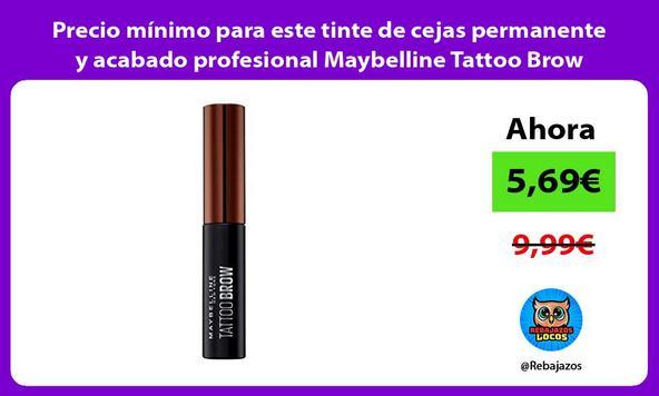 Precio mínimo para este tinte de cejas permanente y acabado profesional Maybelline Tattoo Brow