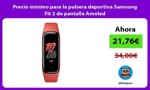 Precio mínimo para la pulsera deportiva Samsung Fit 2 de pantalla Amoled
