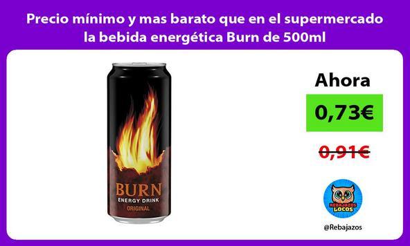 Precio mínimo y mas barato que en el supermercado la bebida energética Burn de 500ml