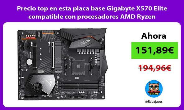 Precio top en esta placa base Gigabyte X570 Elite compatible con procesadores AMD Ryzen
