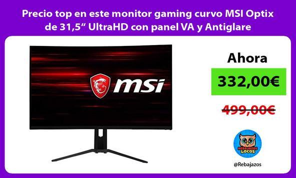"""Precio top en este monitor gaming curvo MSI Optix de 31,5"""" UltraHD con panel VA y Antiglare"""