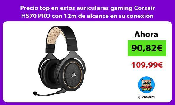 Precio top en estos auriculares gaming Corsair HS70 PRO con 12m de alcance en su conexión