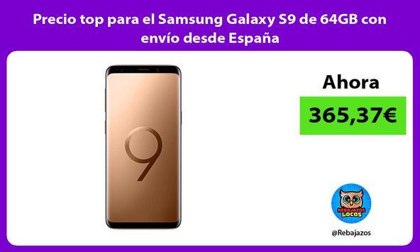 Precio top para el Samsung Galaxy S9 de 64GB con envío desde España
