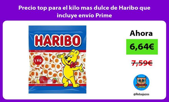 Precio top para el kilo mas dulce de Haribo que incluye envío Prime
