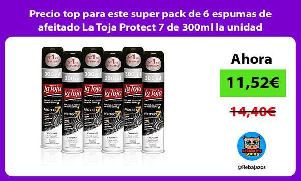 Precio top para este super pack de 6 espumas de afeitado La Toja Protect 7 de 300ml la unidad