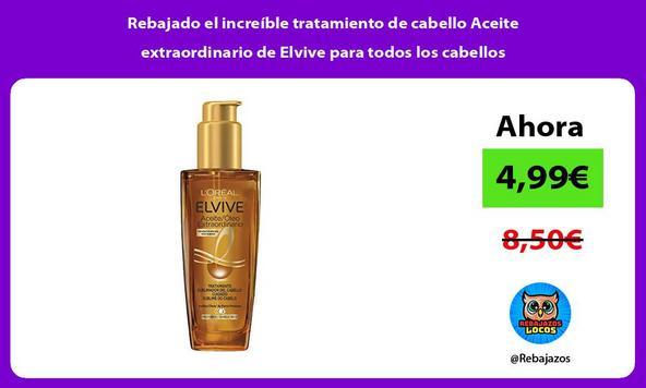 Rebajado el increíble tratamiento de cabello Aceite extraordinario de Elvive para todos los cabellos