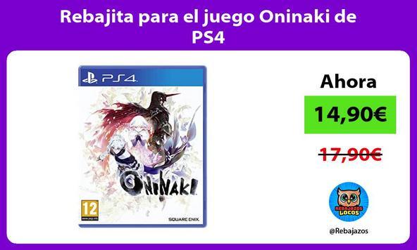 Rebajita para el juego Oninaki de PS4