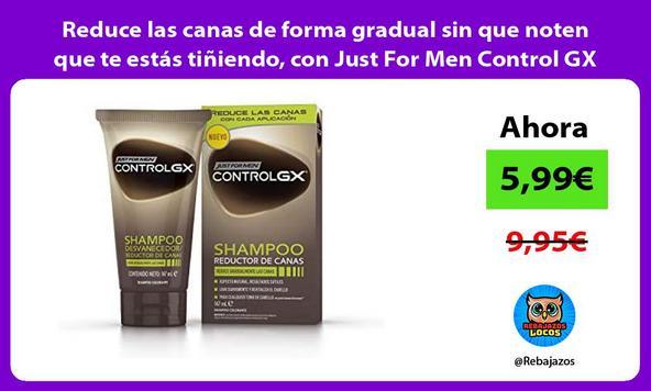 Reduce las canas de forma gradual sin que noten que te estás tiñiendo, con Just For Men Control GX