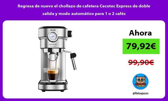 Regresa de nuevo el chollazo de cafetera Cecotec Express de doble salida y modo automático para 1 o 2 cafés