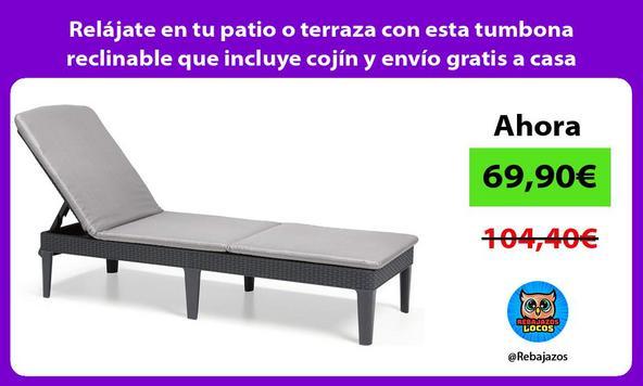 Relájate en tu patio o terraza con esta tumbona reclinable que incluye cojín y envío gratis a casa
