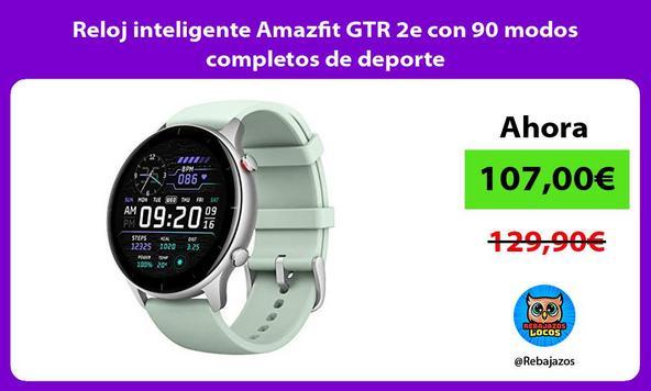 Reloj inteligente Amazfit GTR 2e con 90 modos completos de deporte