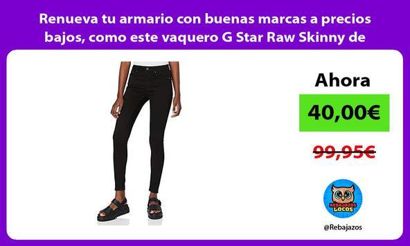 Renueva tu armario con buenas marcas a precios bajos, como este vaquero G Star Raw Skinny de mujer