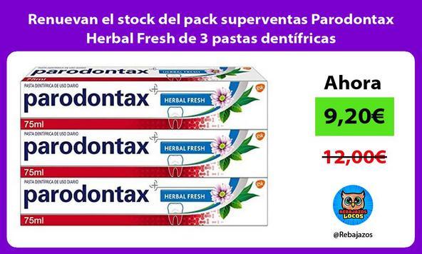 Renuevan el stock del pack superventas Parodontax Herbal Fresh de 3 pastas dentífricas
