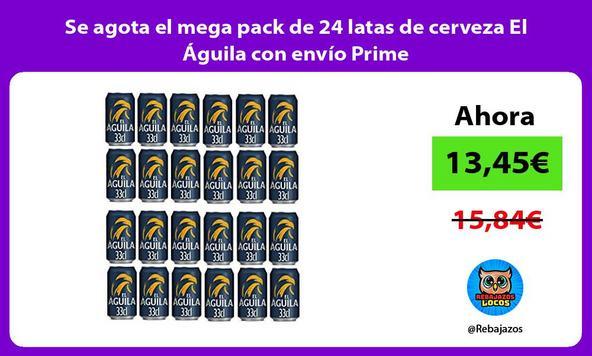 Se agota el mega pack de 24 latas de cerveza El Águila con envío Prime