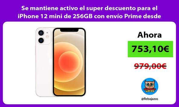 Se mantiene activo el super descuento para el iPhone 12 mini de 256GB con envío Prime desde España