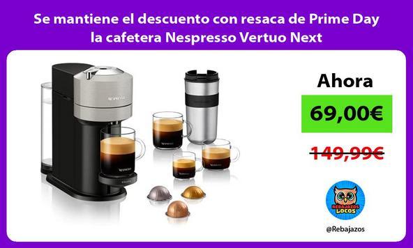 Se mantiene el descuento con resaca de Prime Day la cafetera Nespresso Vertuo Next