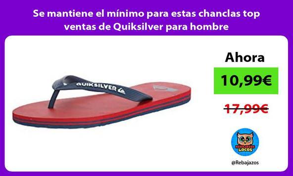Se mantiene el mínimo para estas chanclas top ventas de Quiksilver para hombre