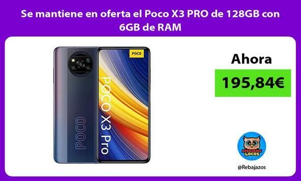 Se mantiene en oferta el Poco X3 PRO de 128GB con 6GB de RAM