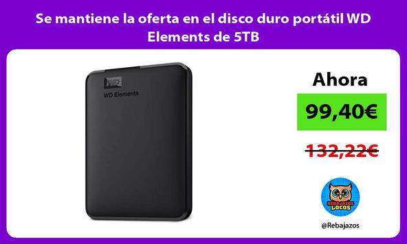 Se mantiene la oferta en el disco duro portátil WD Elements de 5TB